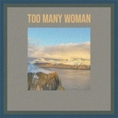 Too Many Woman by Various Artists