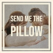 Send Me the Pillow by Various Artists
