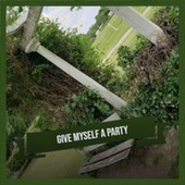 Give Myself A Party by Various Artists
