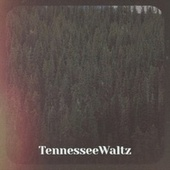 TennesseeWaltz by Various Artists