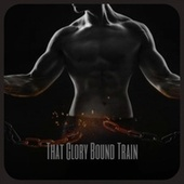 That Glory Bound Train by Various Artists