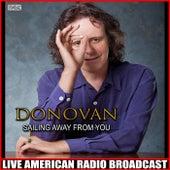 Sailing Away From You (Live) de Donovan