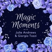 Magic Moments with Julie Andrews & Giorgio Tozzi by Julie Andrews