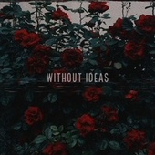 without ideas by M Lohi M
