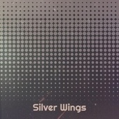 Silver Wings by Various Artists