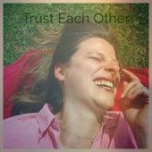 Trust Each Other de Various Artists