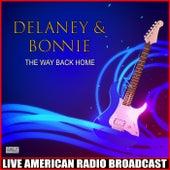 The Way Back Home (Live) de Delaney & Bonnie