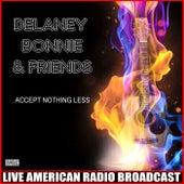 Accept Nothing Less (Live) de Delaney & Bonnie