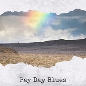 Pay Day Blues by Various Artists