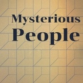 Mysterious People by Various Artists