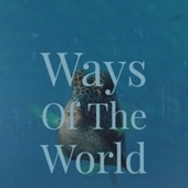 Ways Of The World by Various Artists