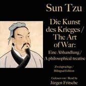 Sun Tzu: Die Kunst des Krieges / The Art of War. Zweisprachige / Bilingual Edition (Eine Abhandlung / A philosophical treatise) von Sun Tzu