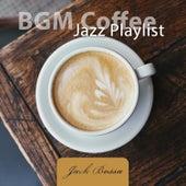 BGM Coffee Jazz Playlist: Good Mood and Relax by Jack Bossa