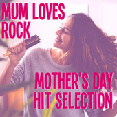 Mum Loves Rock Mother's Day Hit Selection de Various Artists