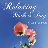 Relaxing Mother's Day Soul And R&B de Various Artists