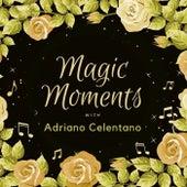 Magic Moments with Adriano Celentano de Adriano Celentano