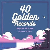 Beyond the Sea (40 Golden Records) de Various Artists