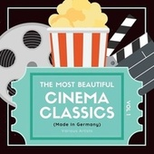 The Most Beautiful Cinema Classics (Made in Germany), Vol. 1 de Various Artists