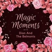 Magic Moments with Dion & the Belmonts von Dion