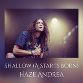 Shallow (A Star Is Born) (Cover) by Haze Andrea