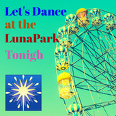 Let's Dance at the LunaPark Tonigh fra Various Artists
