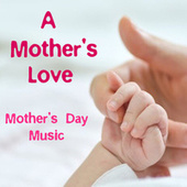 A Mother's Love Mother's Day Music von Royal Philharmonic Orchestra