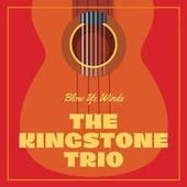 Blow Ye Winds by The Kingston Trio
