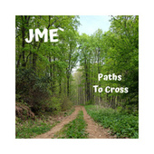 Paths to Cross von JME