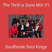 The Thrill is Gone MIX V1 by Southside Soul Kings