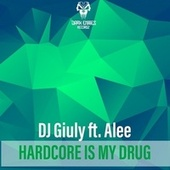 Hardcore Is My Drug by DJ Giuly