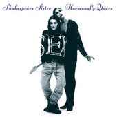 Hormonally Yours (Remastered and Expanded) by Shakespear's Sister