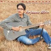Anjaane Mein (feat. Rupali Bhandari) by Nikhil Gangavane
