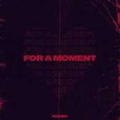 For a Moment by Raven