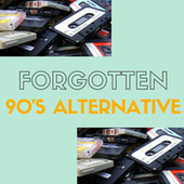 Forgotten 90's Alternative by Various Artists