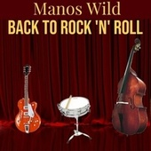 Back to Rock 'n' Roll by Manos Wild