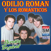 Versión tropical de Odilio Román Y Los Románticos