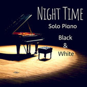 Black and White Solo Piano: Night Time von Various Artists