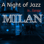 A Night of Jazz in Europe: Milan by Various Artists