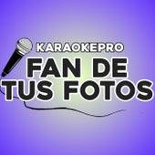 Fan de tus Fotos (Karaoke Version) de Karaoke Pro (1)