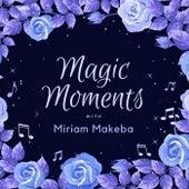 Magic Moments with Miriam Makeba de Miriam Makeba