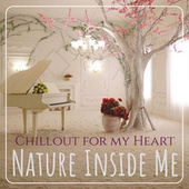 Nature Inside Me : Chillout for my Heart von Various Artists