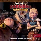 Folge 48: Die letzte Ruhestätte / Die Rückkehr von Thor Knochenbrecher (Das Original Hörspiel zur TV-Serie) von Dragons - Auf zu neuen Ufern