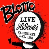 Live: J.B. Scotts (Valentime's Day 1981) by Blotto