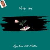 Never Die von KingNorse