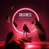 Greatness by AShamaluevMusic
