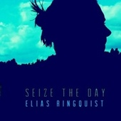 Seize The Day by Elias Ringquist