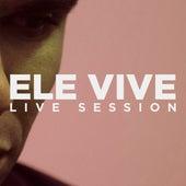 Ele Vive (Live Session) by Via Cruz