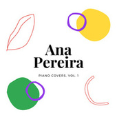 Piano Covers, Vol. 1 by Ana Pereira