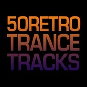 50 Retro Trance Tracks von Various Artists
