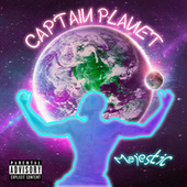 Captain Planet by Majestic